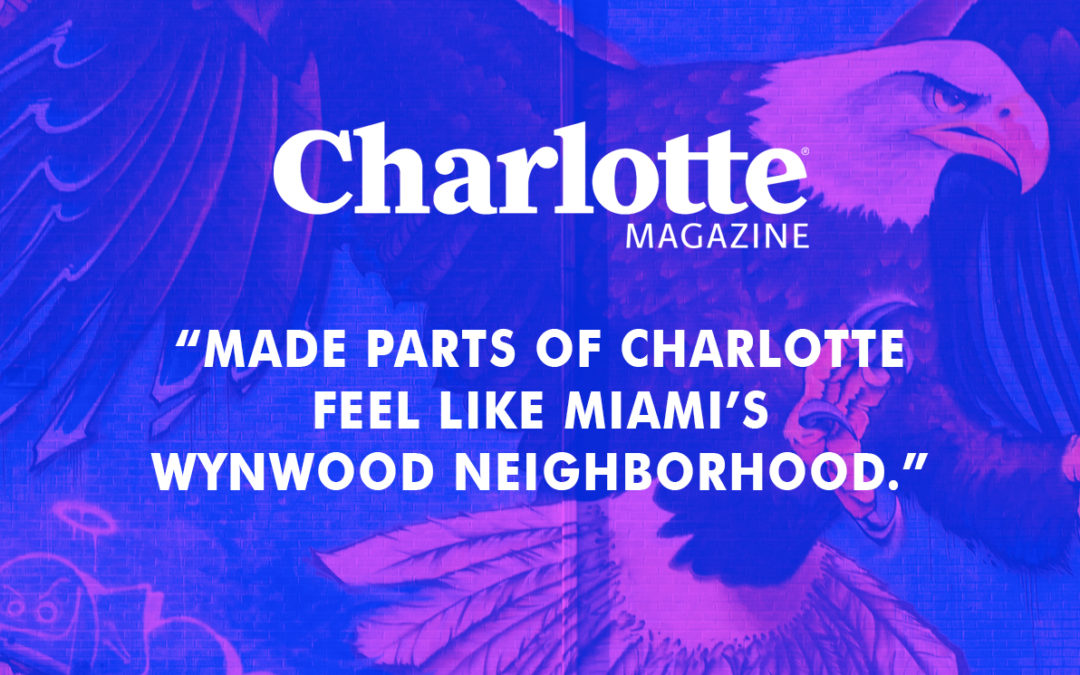 Charlotte Magazine: Where You'll See New Murals Pop Up in Charlotte During the Talking Walls Festival