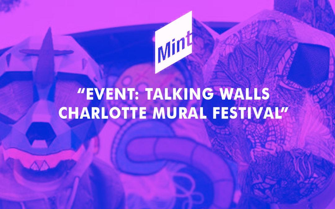 "Mint Museum Event: ""Talking Walls Charlotte Mural Festival"""